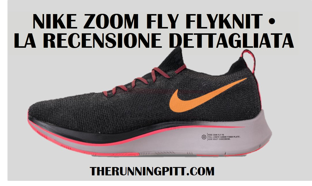 low priced 5a334 aeab9 netherlands nike zoom fly flyknit la recensione dettagliata f4358 10be4