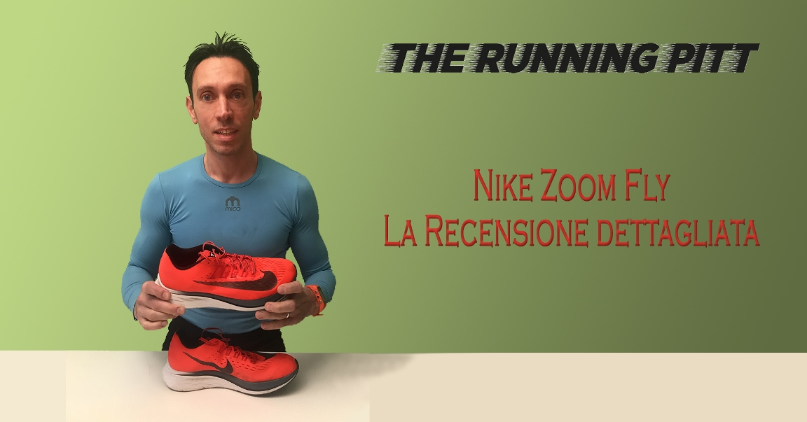 Nike Zoom Fly: la recensione dettagliata The Running Pitt