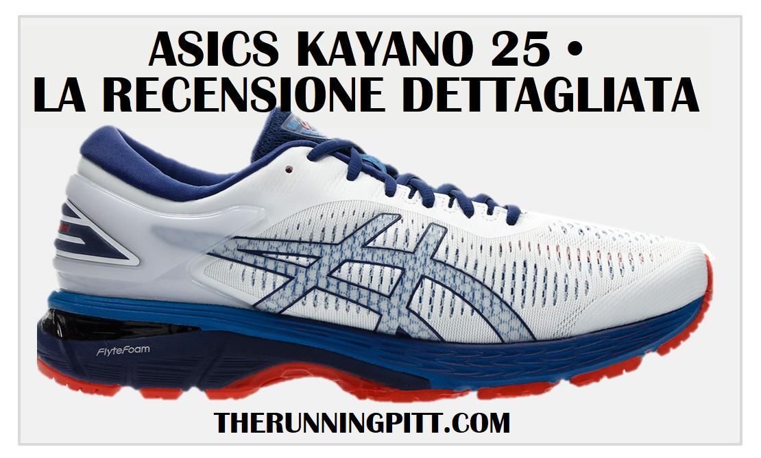 huge discount e091c 3dcae ASICS Kayano 25, la recensione dettagliata - The Running Pitt