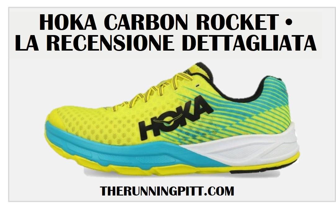 Hoka Carbon Rocket, la recensione dettagliata The Running Pitt