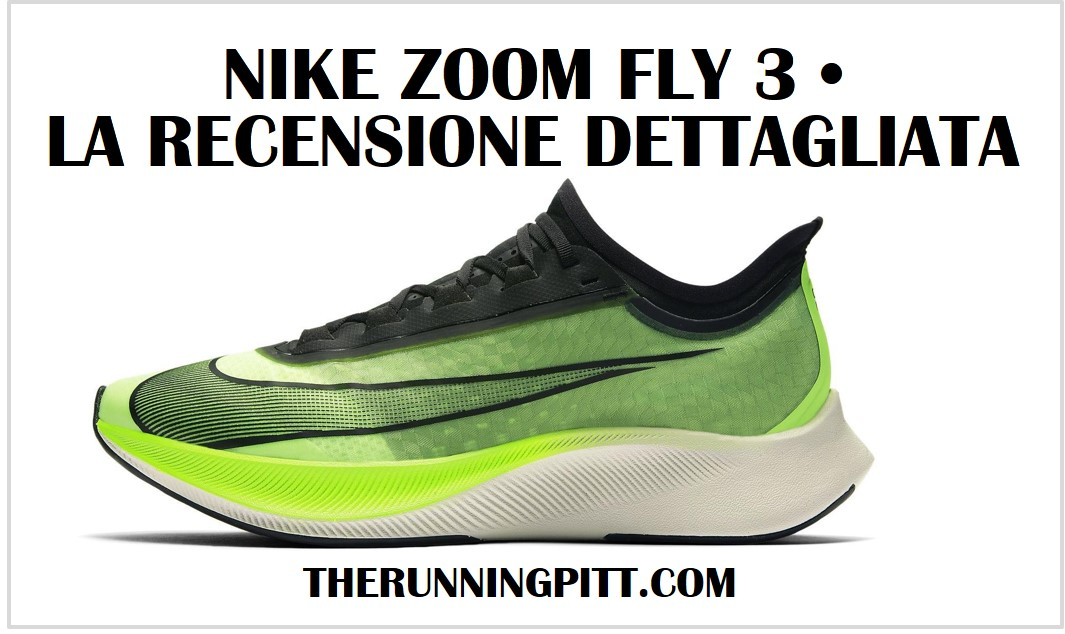 Nike Zoom Fly 3, la recensione dettagliata The Running Pitt