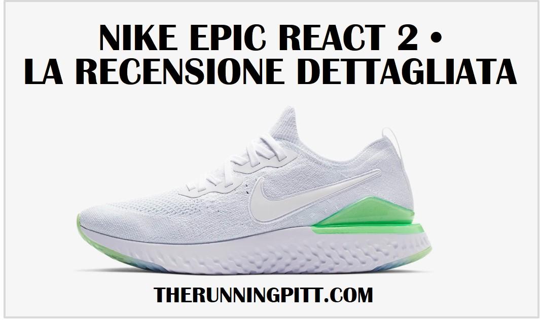 Nike Epic React Flyknit 2, la recensione dettagliata The